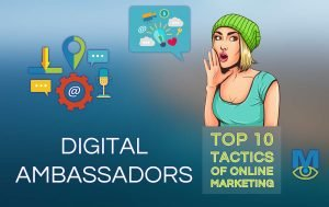 Top Ten Online Marketing Tactics: Digital Ambassadors