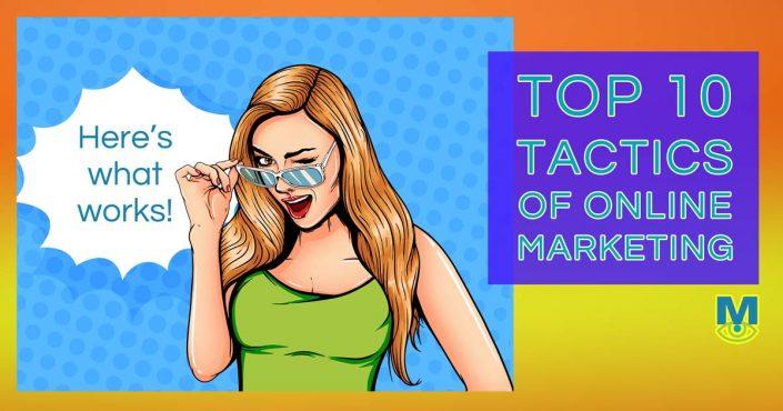 Top ten online marketing tactics that work today.