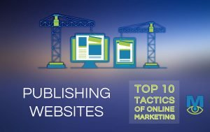 Publishing Websites: the foundation of online marketing tactics